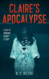 amazon bargain ebooks Claire's Apocalypse Zombie Horror Science Fiction by K.T. Rose