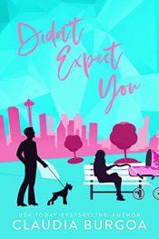 amazon bargain ebooks Didn't Expect You Romantic Comedy by Claudia Burgoa