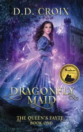 amazon bargain ebooks Dragonfly Maid: A Magical Adventure in the Royal Court (The Queen's Fayte Book 1) Young Adult/Teen Fantasy Adventure by D.D. Croix