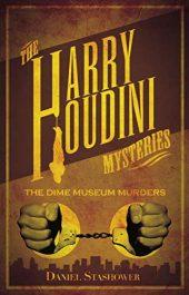 bargain ebooks Harry Houdini Mysteries: The Dime Museum Murders Historical Mystery by Daniel Stashower