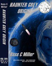 amazon bargain ebooks Haunter Grey - Origin Science Fiction by Ross C Miller