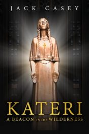 bargain ebooks Kateri: A Beacon in the Wilderness Christian Historical Fiction by Jack Casey