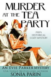 bargain ebooks Murder at the Tea Party: 1920s Historical Cozy Mystery (An Evie Parker Mystery Book2) Historical Cozy Mystery by Sonia Parin