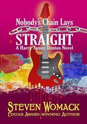 amazon bargain ebooks Nobody's Chain Lays Straight: A Harry James Denton Novel (MUSIC CITY MURDERS: The Harry James Denton Series Book 4) Mystery by Steven Womack