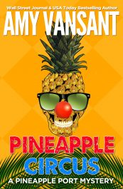 bargain ebooks Pineapple Circus Cozy Women's Sleuth Mystery by Amy Vansant