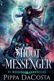 amazon bargain ebooks Shoot the Messenger Fantasy Adventure by Pippa DaCosta