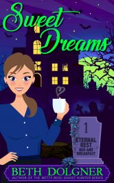bargain ebooks Sweet Dreams (Eternal Rest Bed and Breakfast Paranormal Cozy Mysteries Book 1) Paranormal Cozy Mystery by Beth Dolgner
