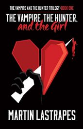 bargain ebooks The Vampire, the Hunter, and the Girl Horror by Martin Lastrapes