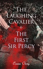 amazon bargain ebooks The Laughing Cavalier & The First Sir Percy Young Adult/Teen Historical Fiction by Emma Orczy