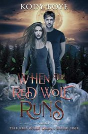bargain ebooks When the Red Wolf Runs Coming of Age Fantasy by Kody Boye