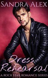 bargain ebooks Dress Rehearsal Rock Star Romance by Sandra Alex