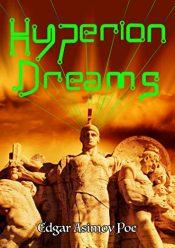 amazon bargain ebooks Hyperion Dreams Classic Science Fiction by Edgar Asimov Poe