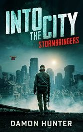 bargain ebooks Into the City: Stormbringers Post-Apocalyptic Science Fiction by Damon Hunter