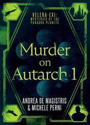 bargain ebooks Murder on Autarch 1 Dystopian Cyberpunk Thriller by Andrea De Magistris & Michele Perni