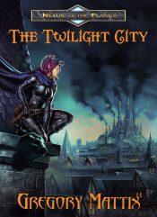 bargain ebooks The Twilight City Sword & Sorcery Fantasy by Gregory Mattix