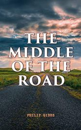 amazon bargain ebooks The Middle of the Road Classic Historical Fiction by Philip Gibbs