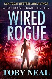 amazon bargain ebooks Wired Rogue Thriller by Toby Neal