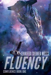bargain ebooks Fluency SciFi Space Opera by Jennifer Foehner Wells