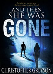 bargain ebooks And Then She Was GONE Mystery by Christopher Greyson