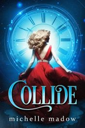 bargain ebooks Collide Young Adult/Teen Fantasy by Michelle Madow