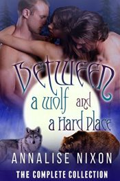 bargain ebooks Between a Wolf and a Hard Place Erotic Romance by Annalise Nixon