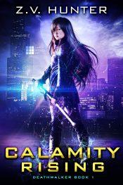 bargain ebooks Calamity Rising (Deathwalker Book 1) Urban Fantasy by Z.V. Hunter