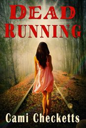 cami checketts dead running young adult mystery