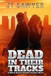 JT Sawyer dead in their tracks action thriller