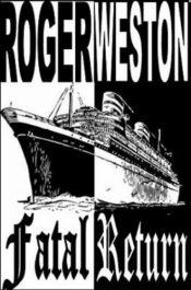 roger weston fatal return action thriller