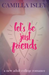 bargain ebooks Let's Just Be Friends Young Adult/Teen by Camilla Isley