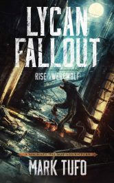 bargain ebooks Lycan Fallout: Rise of the Werewolf Science Fiction by Mark Tufo