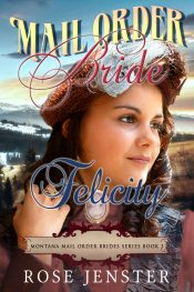 bargain ebooks Mail Order Bride Felicity Young Adult Historical Fiction by Rose Jenster