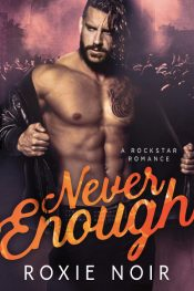 bargain ebooks Never Enough: A Rockstar Romance Romance by Roxie Noir