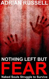 bargain ebooks Nothing Left But Fear Horror by Adrian Russell