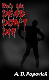 bargain ebooks Only the Dead Don't Die Horror by A.D. Popovich