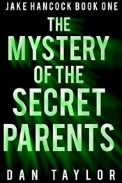 dan taylor the mystery of the secret parents