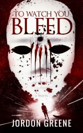 bargain ebooks To Watch You Bleed Horror by Jordon Greene