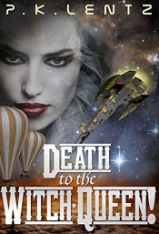 p.k. lentz death to the witch queen!