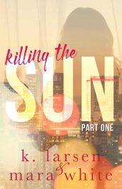 bargain ebooks Killing The Sun: Part 1 Erotic Romance by K. Larsen & Mara White