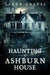 darcy coates the haunting of ashburn house