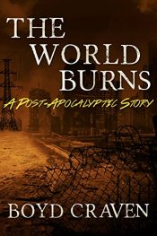 bargain ebooks The World Burns Science Fiction by Boyd Craven III