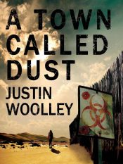bargain ebooks A Town Called Dust Young Adult/Teen Action/Adventure by Justin Woolley