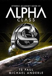 bargain ebooks Alpha Class Young Adult/Teen SciFi by TS Paul