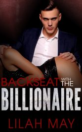 bargain ebooks Backseat with the Billionaire: A Bad Boy Dark Romance Contemporary Romance by Lilah May