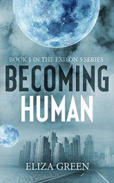 bargain ebooks Becoming Human SciFi Adventure by Eliza Green