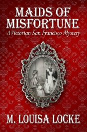 bargain ebooks Maids of Misfortune Historical Mystery by M. Louisa Locke