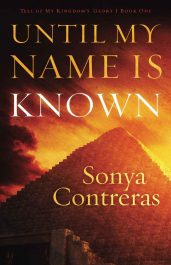 bargain ebooks Until My Name is Known Historical Fiction by Sonya Contreras