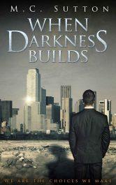 bargain ebooks When Darkness Builds Science Fiction Thriller by M. C. Sutton