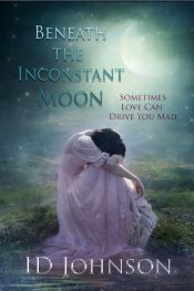 bargain ebooks Beneath the Inconstant Moon Historical Fiction by ID Johnson
