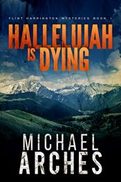 bargain ebooks Hallelujah is Dying Mystery/Thriller by Michael Arches